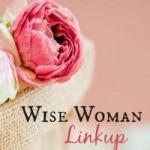 Wise Woman Linkup